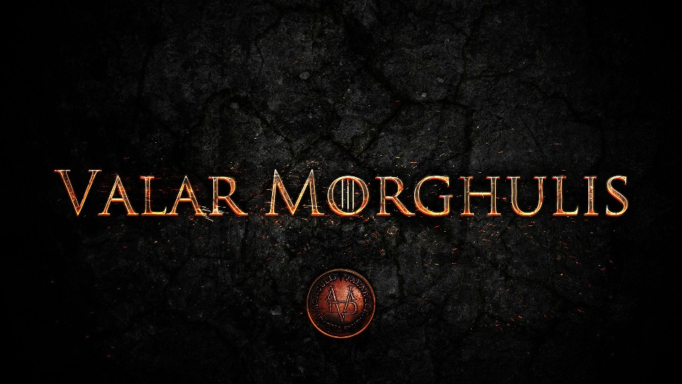 Valar-Morghulis-Game-Of-Thrones