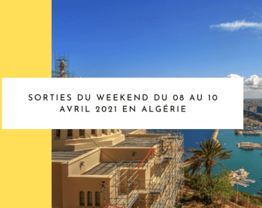 Sorties weekend avril algérie